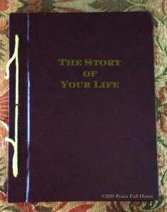 "How will ""The Story of YOUR Life"" read? 2015 PeaceFullHome.com"
